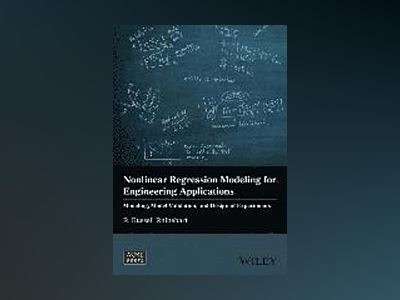 Nonlinear Regression Modeling for Engineering Applications: Modeling, Model av R. Russell Rhinehart