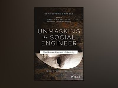 Unmasking the Social Engineer: The Human Element of Security av Christopher Hadnagy
