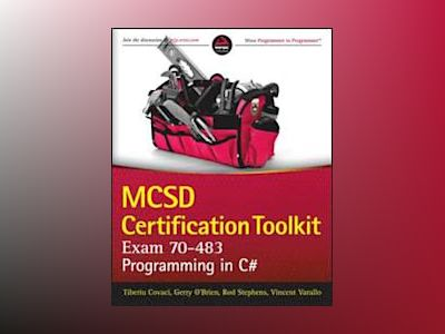 MCSD Certification Toolkit (Exam 70-483): Programming in C# av Tiberiu Covaci