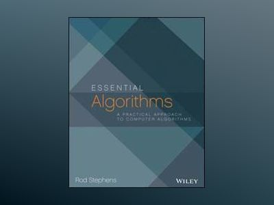 Essential Algorithms: A Practical Approach to Computer Algorithms av Rod Stephens