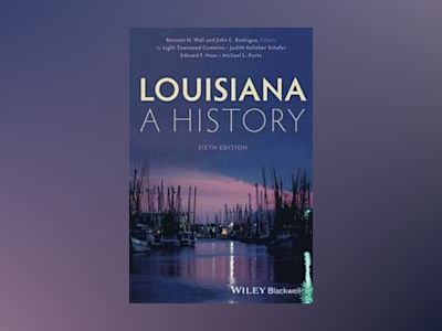 Louisiana: A History, 6th Edition av Bennett H Wall