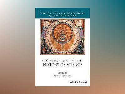 A Companion to the History of Science av Bernard Lightman