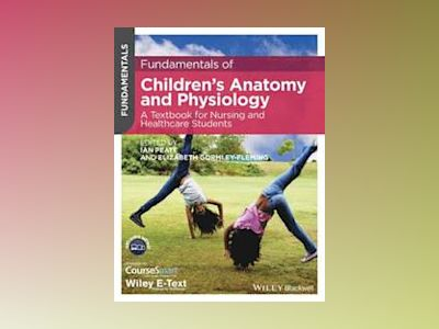 Fundamentals of Children's Anatomy and Physiology av Ian Peate