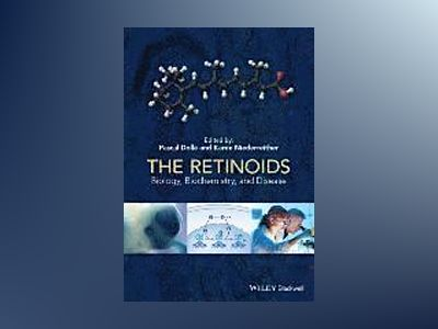 The Retinoids: Biology, Biochemistry, and Disease av Pascal Dolle