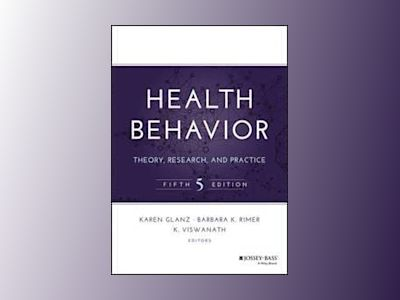 Health Behavior: Theory, Research, and Practice, 5th Edition av Karen Glanz