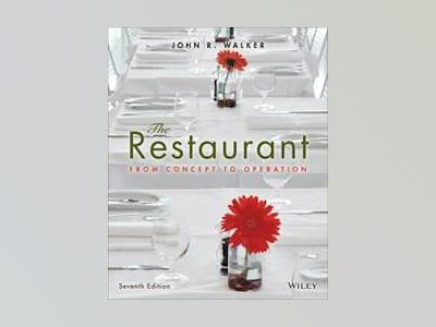 The Restaurant: From Concept to Operation, 7th Edition av John R. Walker