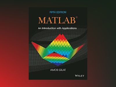 MATLAB: An Introduction with Applications, 5th Edition av Amos Gilat