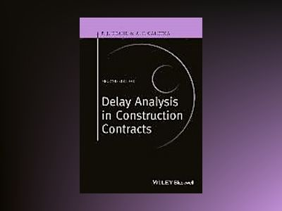 Delay Analysis in Construction Contracts, 2nd Edition av P. J. Keane