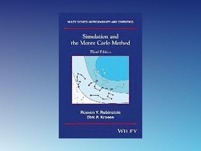 Simulation and the Monte Carlo Method, 3rd Edition av Reuven Y. Rubinstein