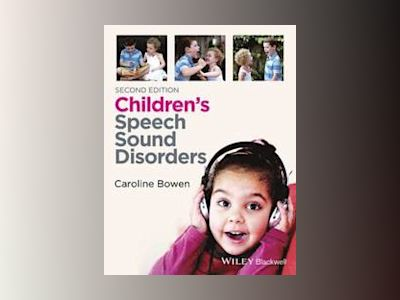 Children's Speech Sound Disorders, 2nd Edition av Caroline Bowen