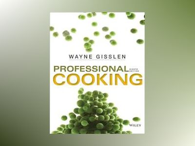 Professional Cooking, 8th Edition av Wayne Gisslen