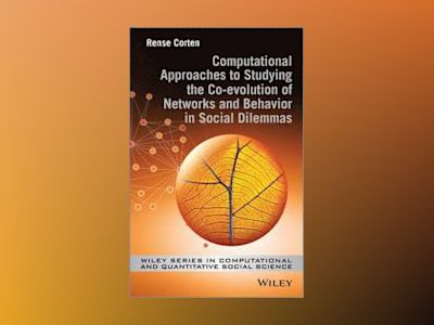 Computational Approaches to Studying the Co-evolution of Networks and Behav av Rense Corten