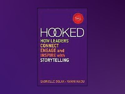 Hooked: How Leaders Connect, Engage and Inspire with Storytelling av Gabrielle Dolan