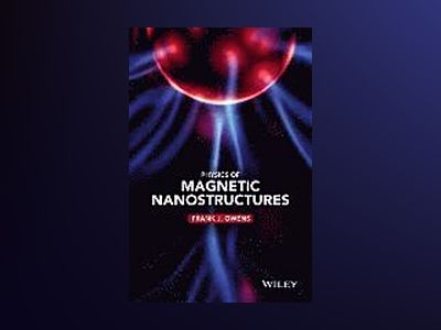 The Physics of Magnetic Nanostructures av Frank J. Owens