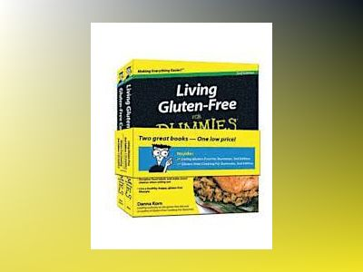 Living Gluten-Free For Dummies, 2nd Edition & Gluten-Free Cooking For Dummi av Danna Korn
