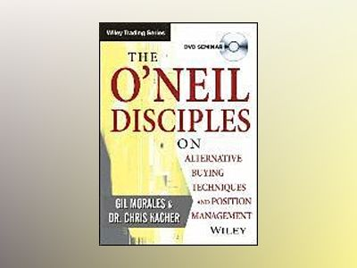 The O'Neil Disciples on Alternative Buying Techniques and Position Manageme av Gil Morales