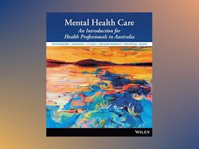 Mental Health Care: An Introduction for Health Professionals in Australia, av Catherine Hungerford
