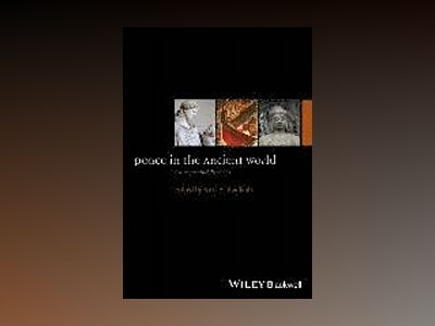 Peace in the Ancient World: Concepts and Theories av Kurt A. Raaflaub