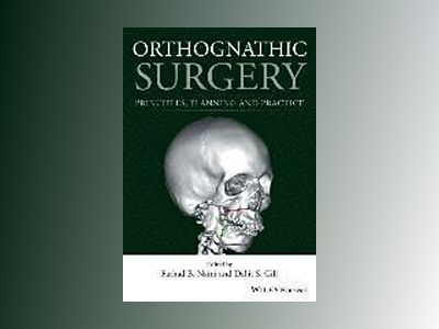 Orthognathic Surgery: Principles, Planning and Practice av Farhad B. Naini