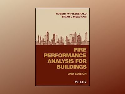 Fire Performance Analysis for Buildings, 2nd Edition av Robert W. Fitzgerald