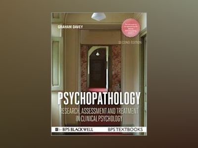 Psychopathology: Research, Assessment and Treatment in Clinical Psychology, av Graham C. Davey