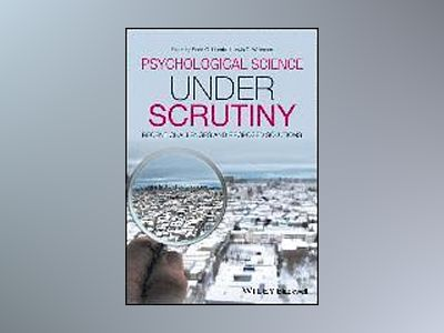 Psychological Science Under Scrutiny: Recent Challenges and Proposed Remedi av Scott O. Lilienfeld
