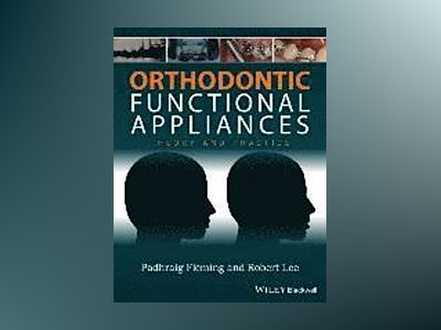Orthodontic Functional Appliances: Theory and Practice av Padhraig S. Fleming