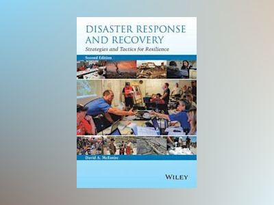 Disaster Response and Recovery: Strategies and Tactics for Resilience, 2nd av David A. McEntire