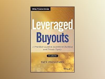Leveraged Buyouts + Website: A Practical Guide to Investment Banking and Pr av Paul Pignataro