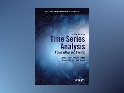 Time Series Analysis: Forecasting and Control, 5th Edition av George E. P. Box