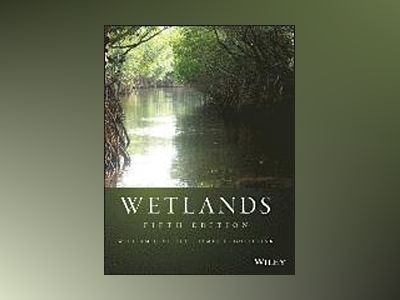 Wetlands, 5th Edition av William J. Mitsch