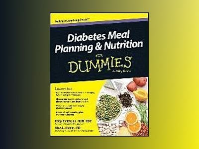Diabetes Nutrition and Meal Planning For Dummies av Toby Smithson