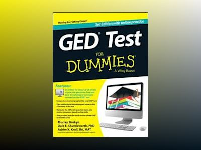 GED Test For Dummies (with Free Online Practice Tests), 3rd Edition av Murray Shukyn