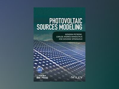 Photovoltaic Sources Modeling av Giovanni Petrone