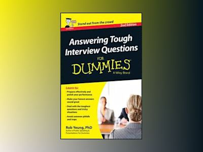 Answering Tough Interview Questions For Dummies, 2nd Edition av Rob Yeung