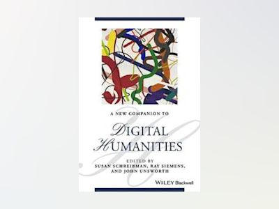A New Companion to Digital Humanities av Susan Schreibman