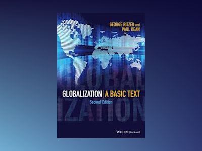 Globalization: A Basic Text, 2nd Edition av George Ritzer
