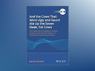 Aaron Brown - And The Cows That Were Ugly and Gaunt Ate Up The Seven Sleek, av Aaron Brown