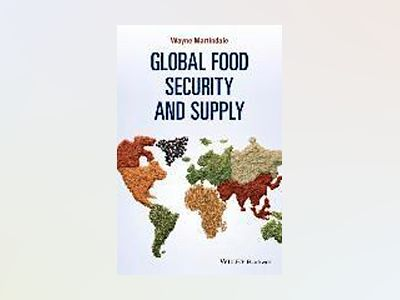 Global Food Security and Supply av Wayne Martindale
