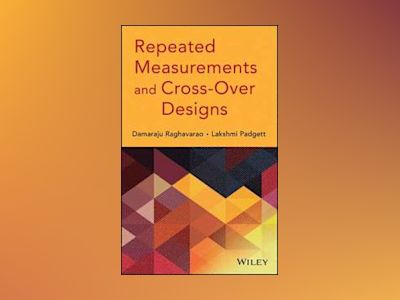 Repeated Measurements and Cross-Over Designs av Damaraju Raghavarao