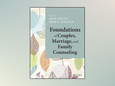 Foundations of Couples, Marriage, and Family Counseling av David Capuzzi