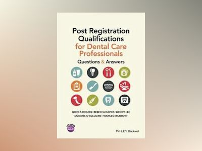Post Registration Qualifications for Dental Care Professionals: Questions a av Nikki Rogers