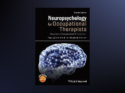 Neuropsychology for Occupational Therapists: Cognition in Occupational Perf av Linda Maskill