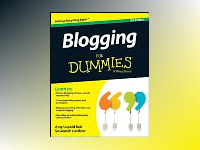 Blogging For Dummies, 5th Edition av Amy Lupold Bair