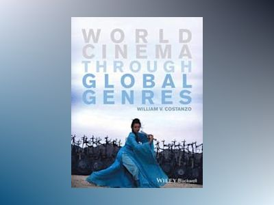 World Cinema through Global Genres av William V. Costanzo