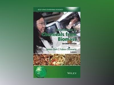 Introduction to Chemicals from Biomass, 2nd Edition av James H. Clark