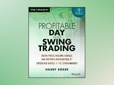 Day Trading and Swing Trading the Stock Market: Using Price/Volume Surge an av Harry Boxer