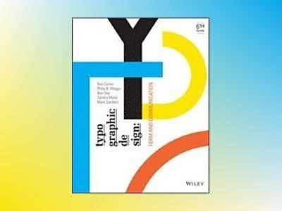 Typographic Design: Form and Communication, 6th Edition av Rob Carter