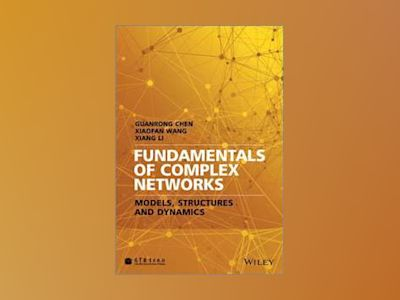 Introduction to Complex Networks: Models, Structures and Dynamics av Guanrong Chen