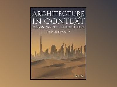 Architecture in Context: Designing in the Middle East av Hassan Radoine